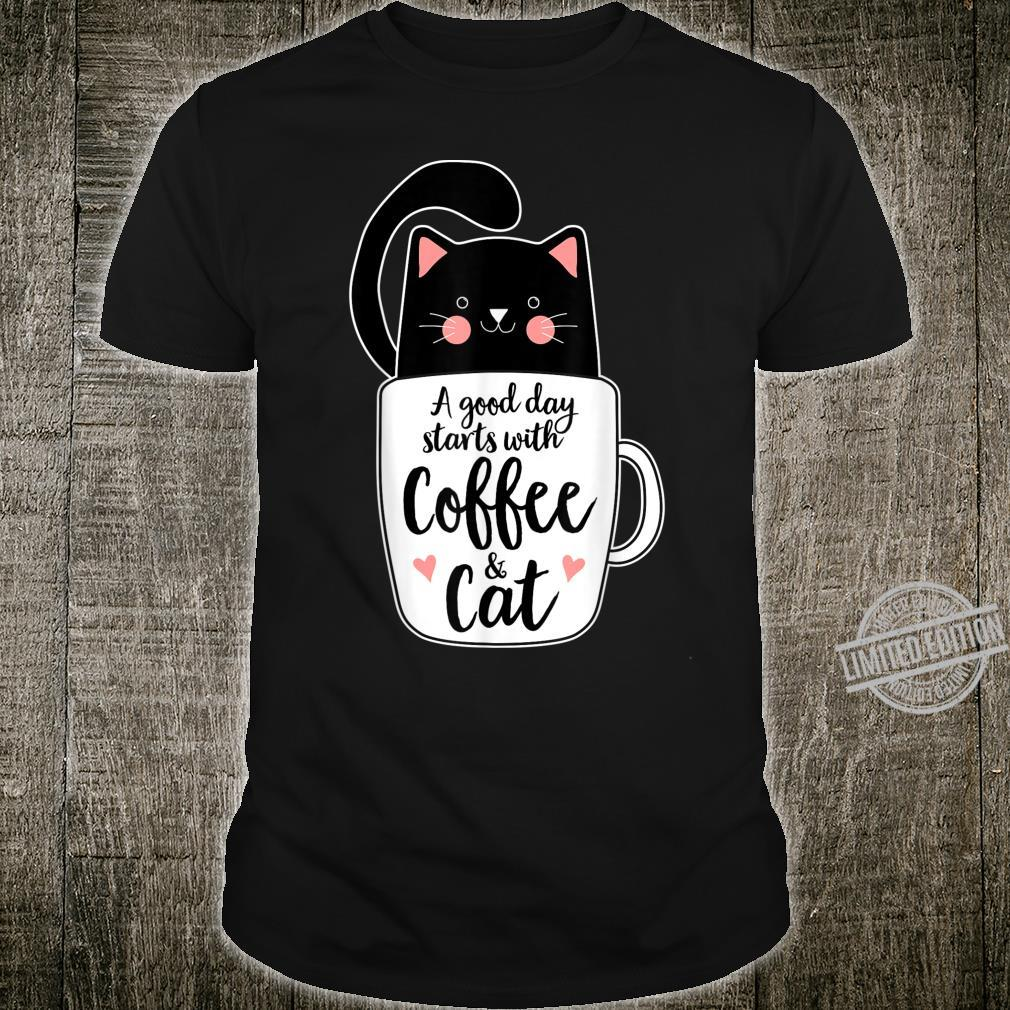 A Good Day Starts With Coffee And Black Cat Shirt