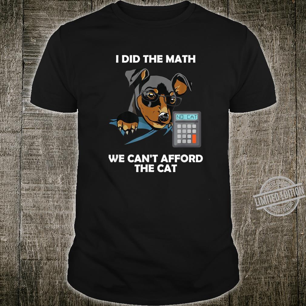 Accountant Miniature Pinscher Dog CPA Pun Did the Math Shirt