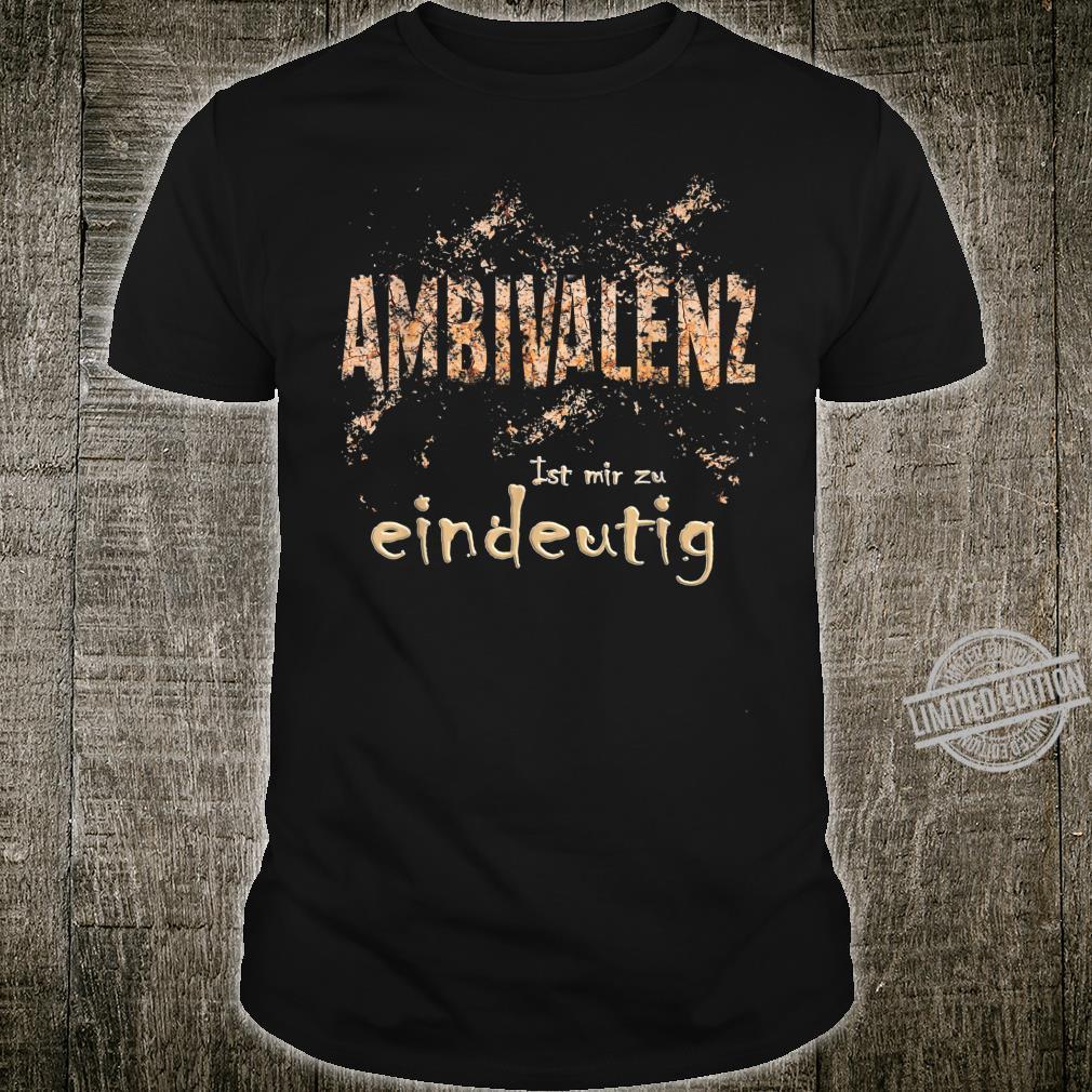Ambivalenz, ist mir zu endeutig Lustiges Känguru Geschenk Shirt
