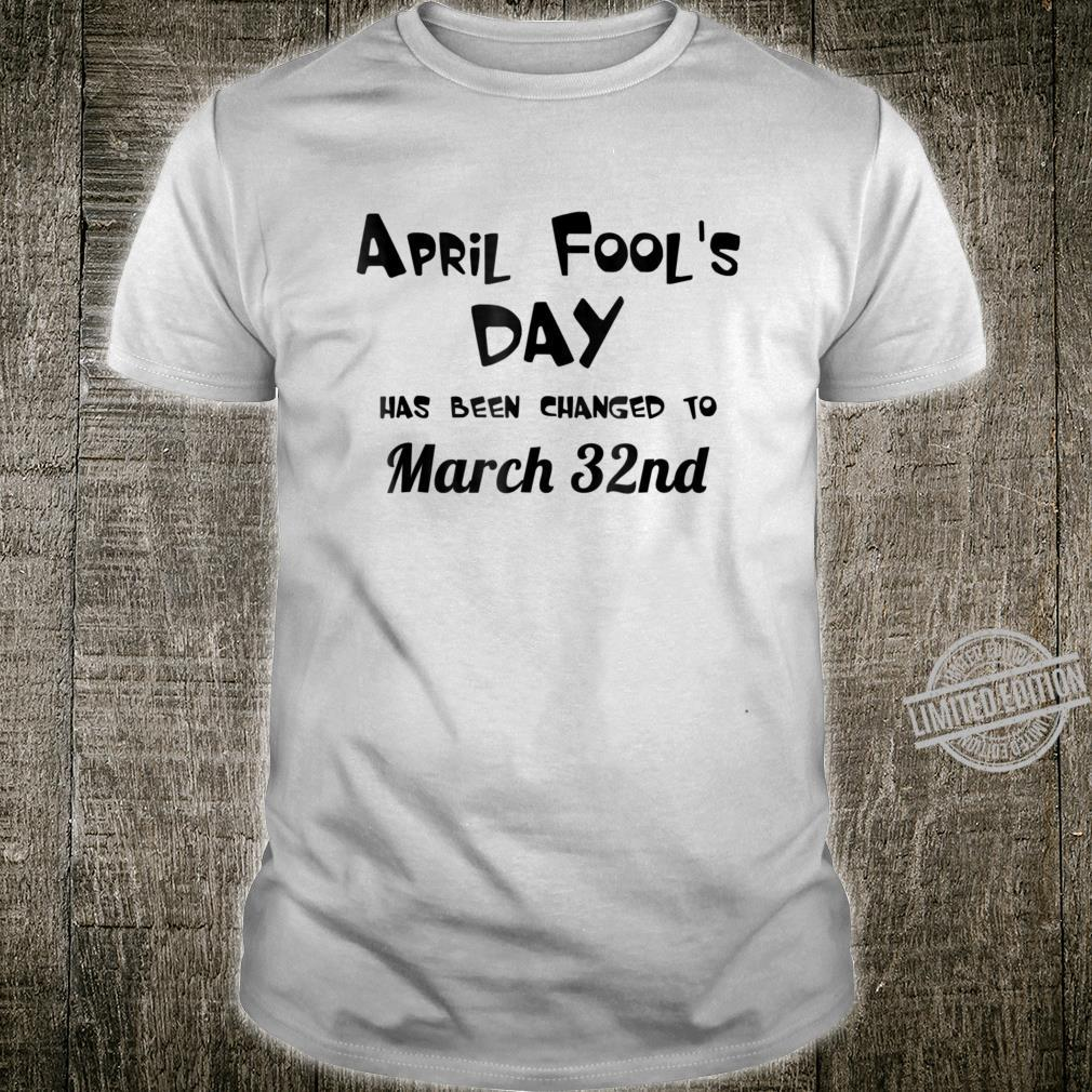 April Fools Day change Shirt