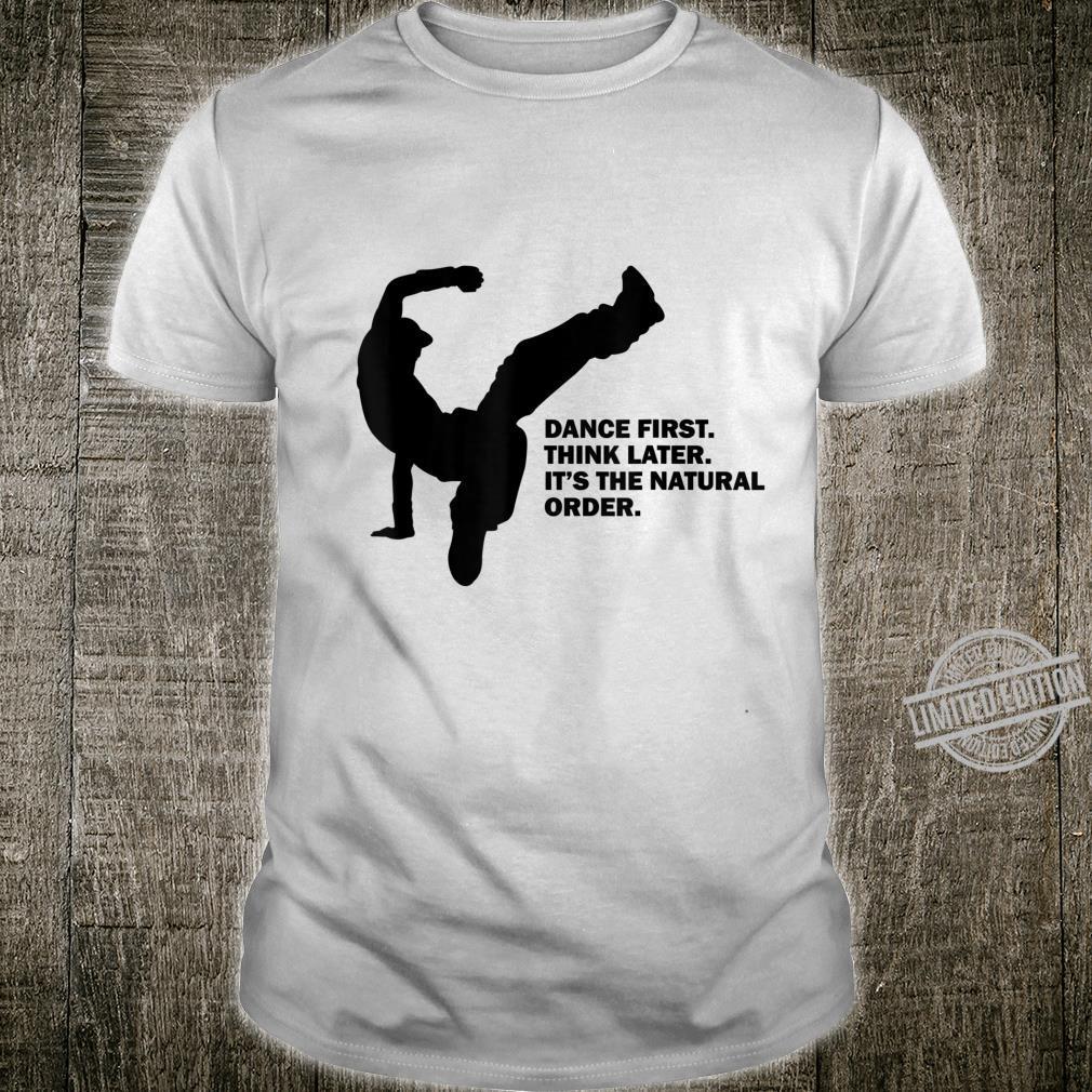 Break dance, hip hop, motivational break dance quote Shirt
