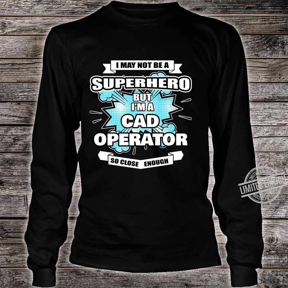 CAD Operator Superhero CAD Operator Shirt long sleeved