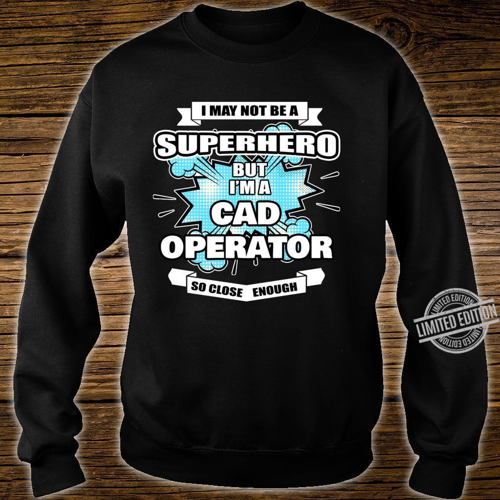 CAD Operator Superhero CAD Operator Shirt sweater