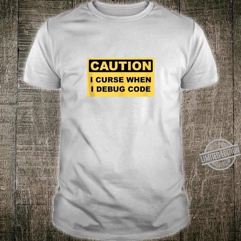 Caution I Curse When I Debug Code Programmer Design Shirt