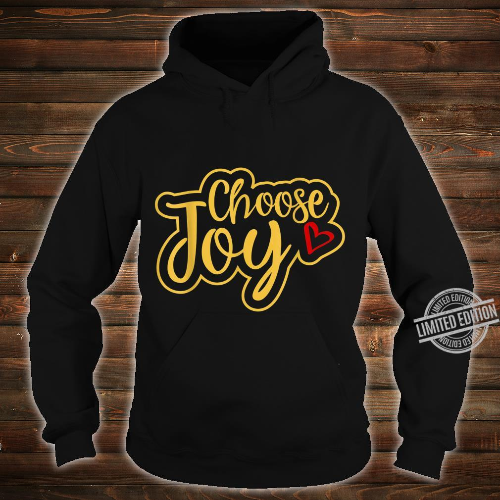 Choose Joy Shirt hoodie