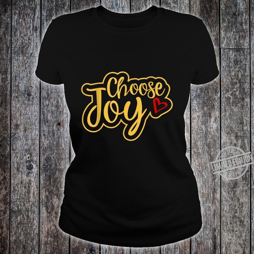 Choose Joy Shirt ladies tee