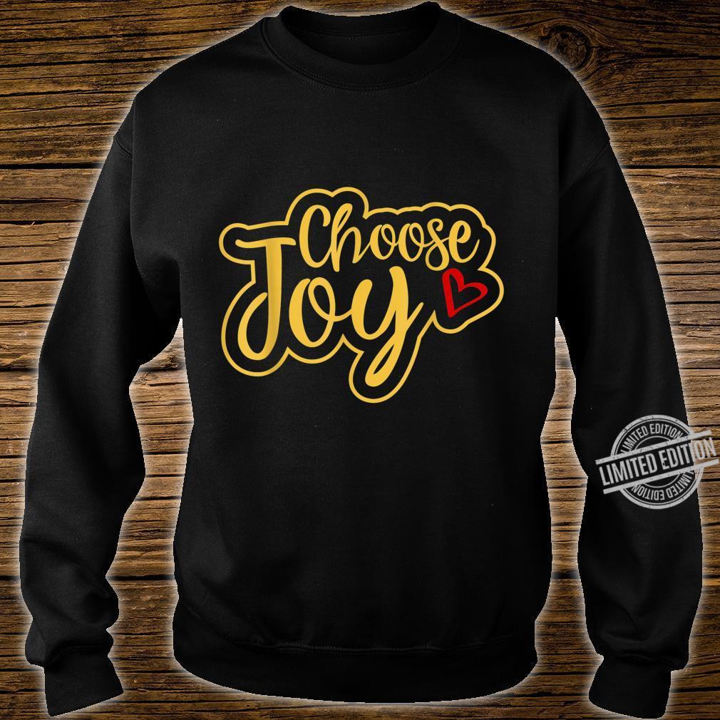 Choose Joy Shirt sweater