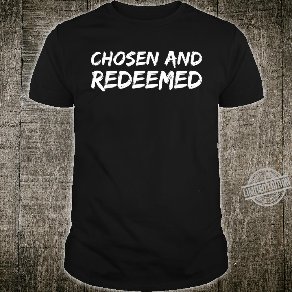Christian Quote Bible Verse Saying Chosen and Redeemed Shirt