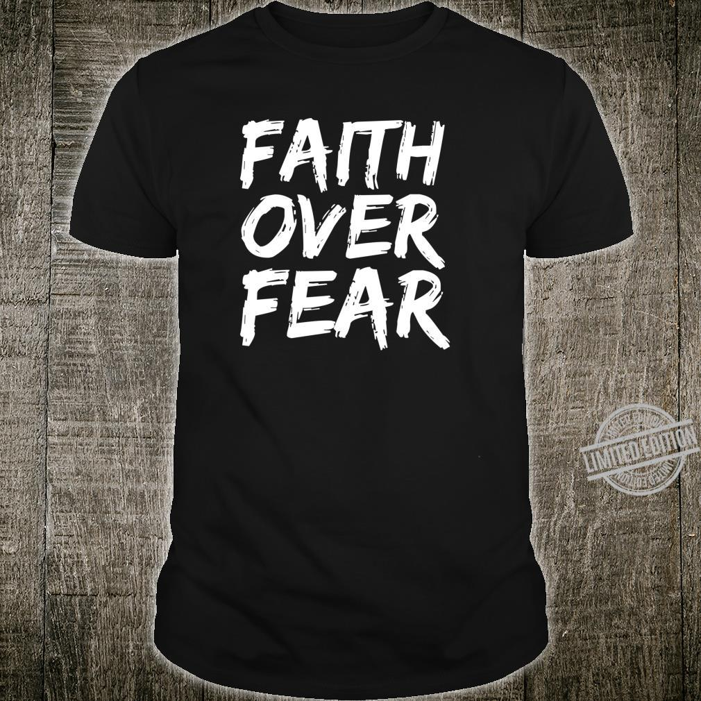 Christian Quote Bible Verse Saying Faith Over Fear Shirt