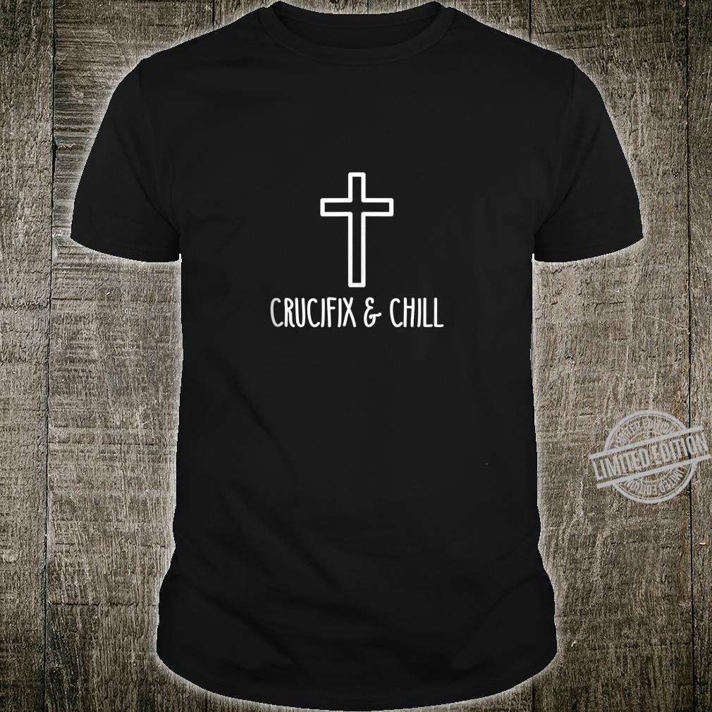 Crucifix & Chill Christian Faith Cross Shirt
