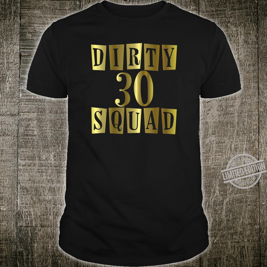 Dirty 30 Birthday Squad Born In Any Month Shirt