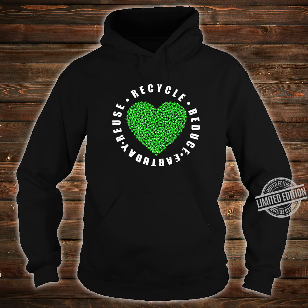 Earth day Reduce Reuse Recycle Earth day 2020 Shirt hoodie