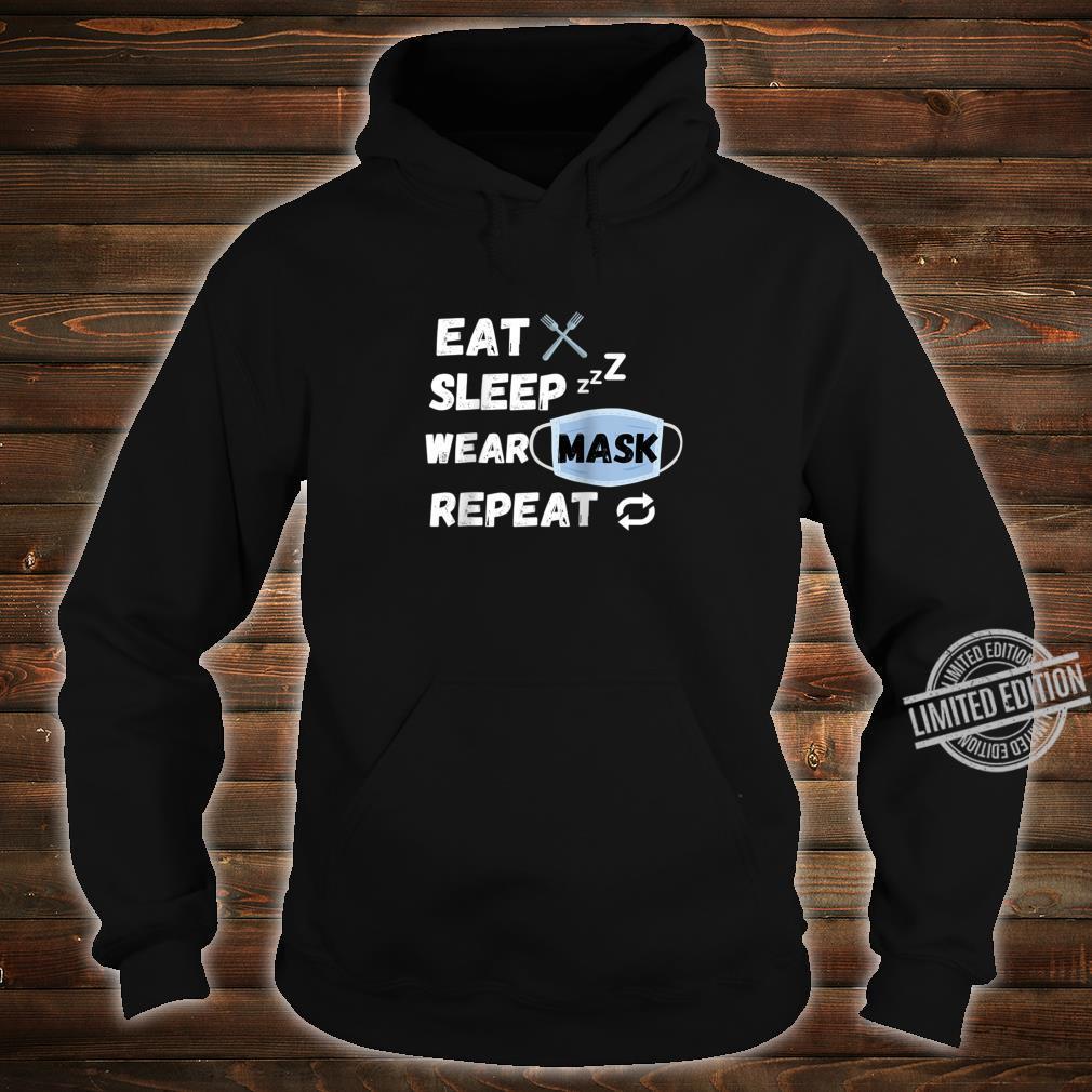 Eat Sleep Wear Mask Repeat Shirt hoodie