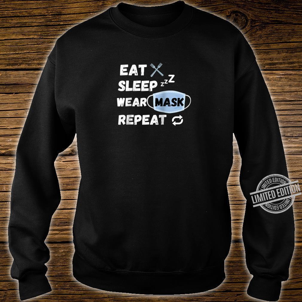 Eat Sleep Wear Mask Repeat Shirt sweater