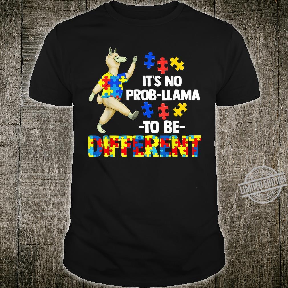 Es ist kein ProbLama, ein anderes AutismusGeschenk zu sein Shirt
