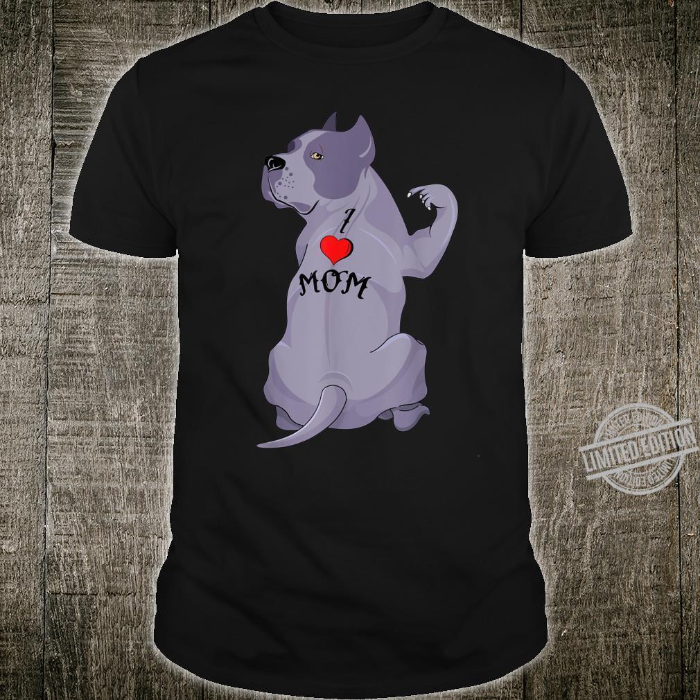 Funny Dog Pitbull I Love Mom Tattoo Shirt