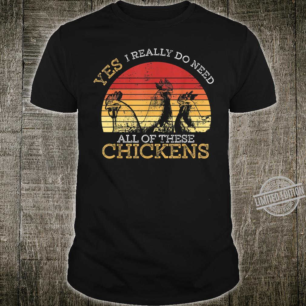 Funny Farmer Yes I Need All These Chickens design Shirt