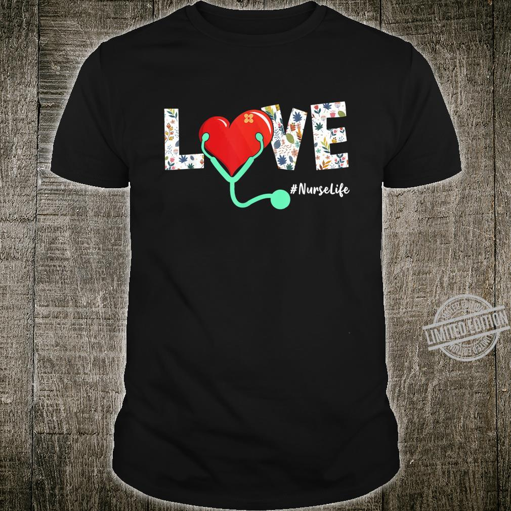 Funny Love Nurse Stethoscope Nursing Clinical RN LPN Shirt
