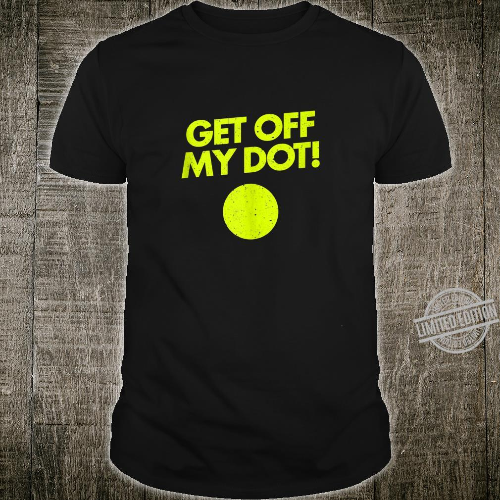 Funny Marching Band Get Off My Dot Shirt