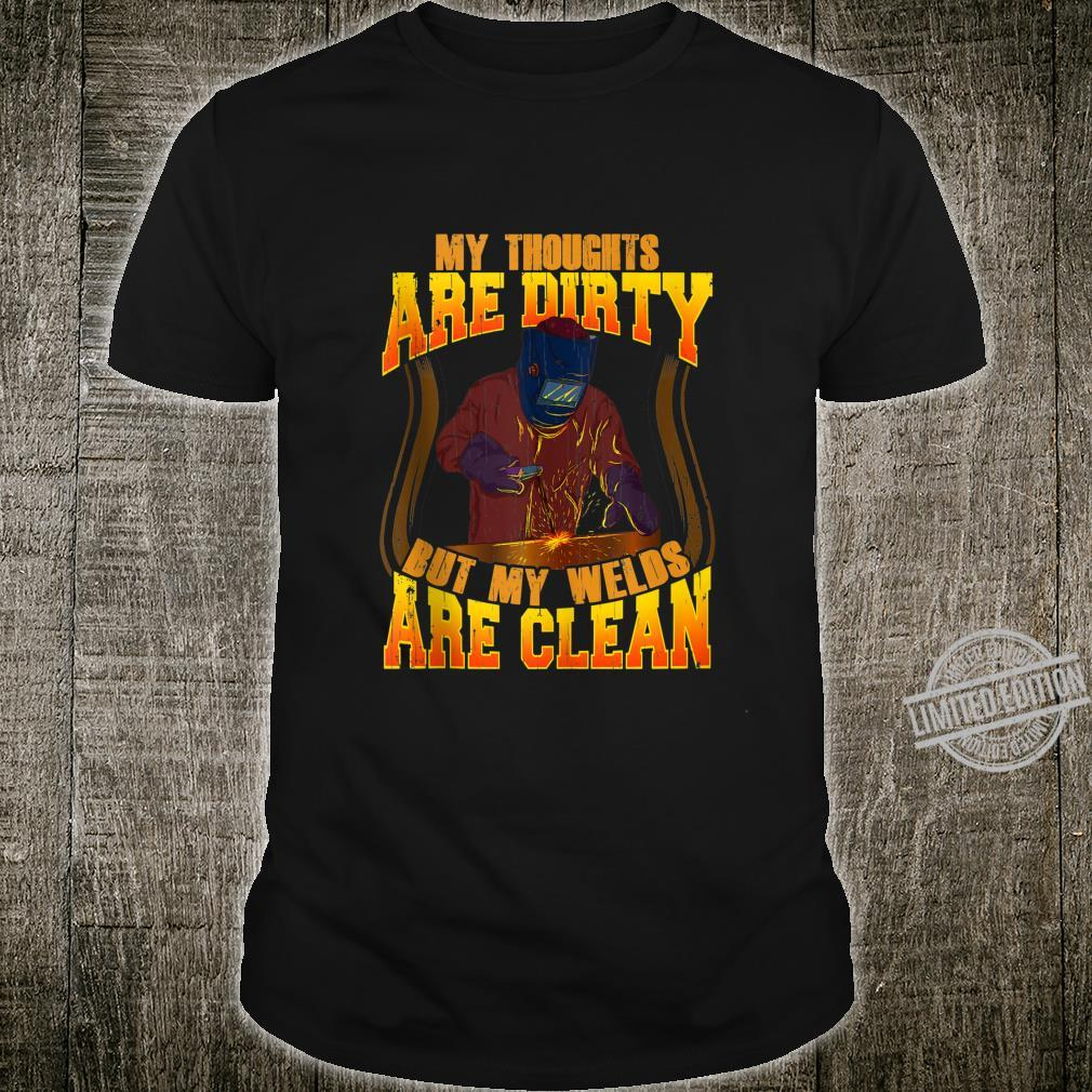 Funny My Thoughts Are Dirty But My Welds Are Clean Welding Shirt