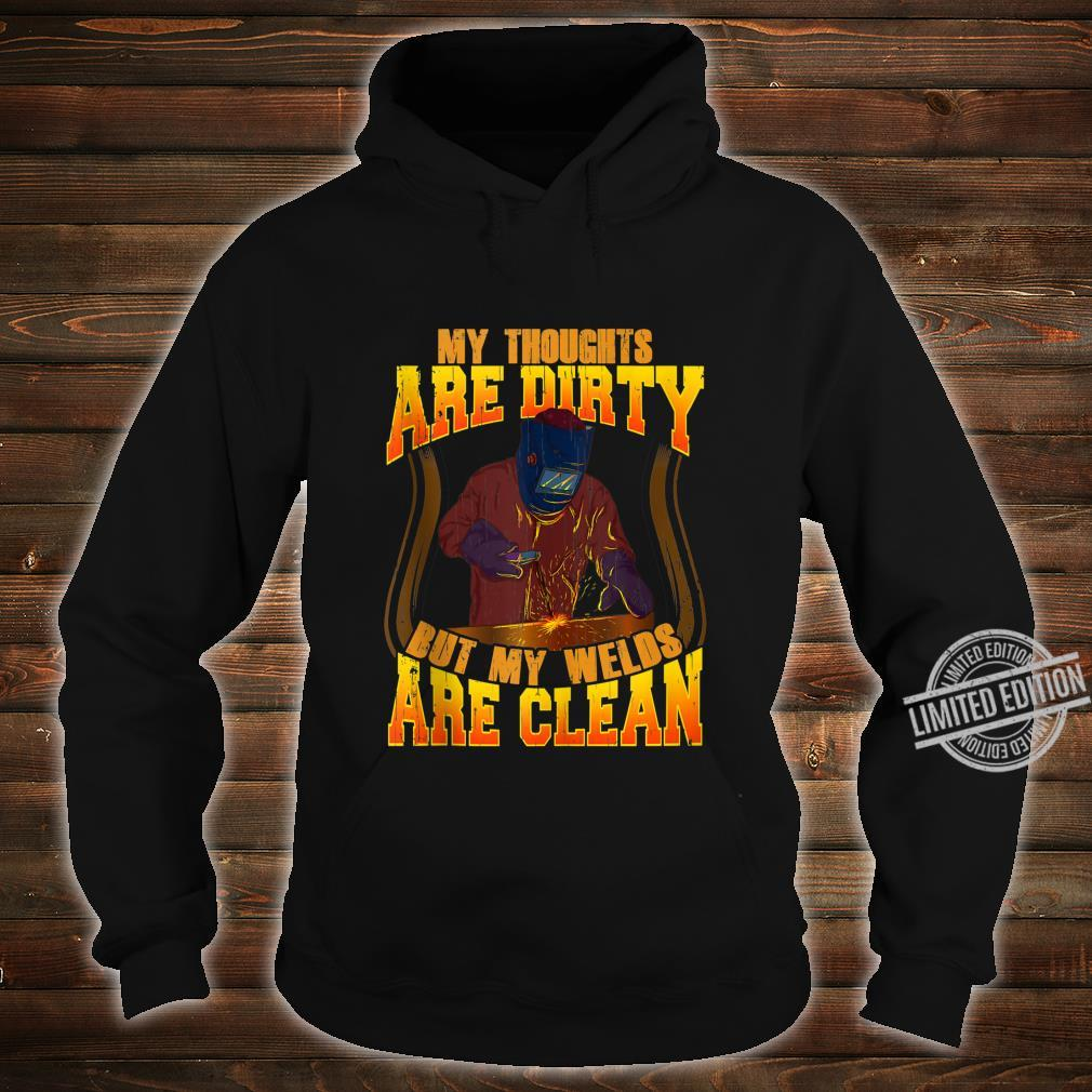 Funny My Thoughts Are Dirty But My Welds Are Clean Welding Shirt hoodie