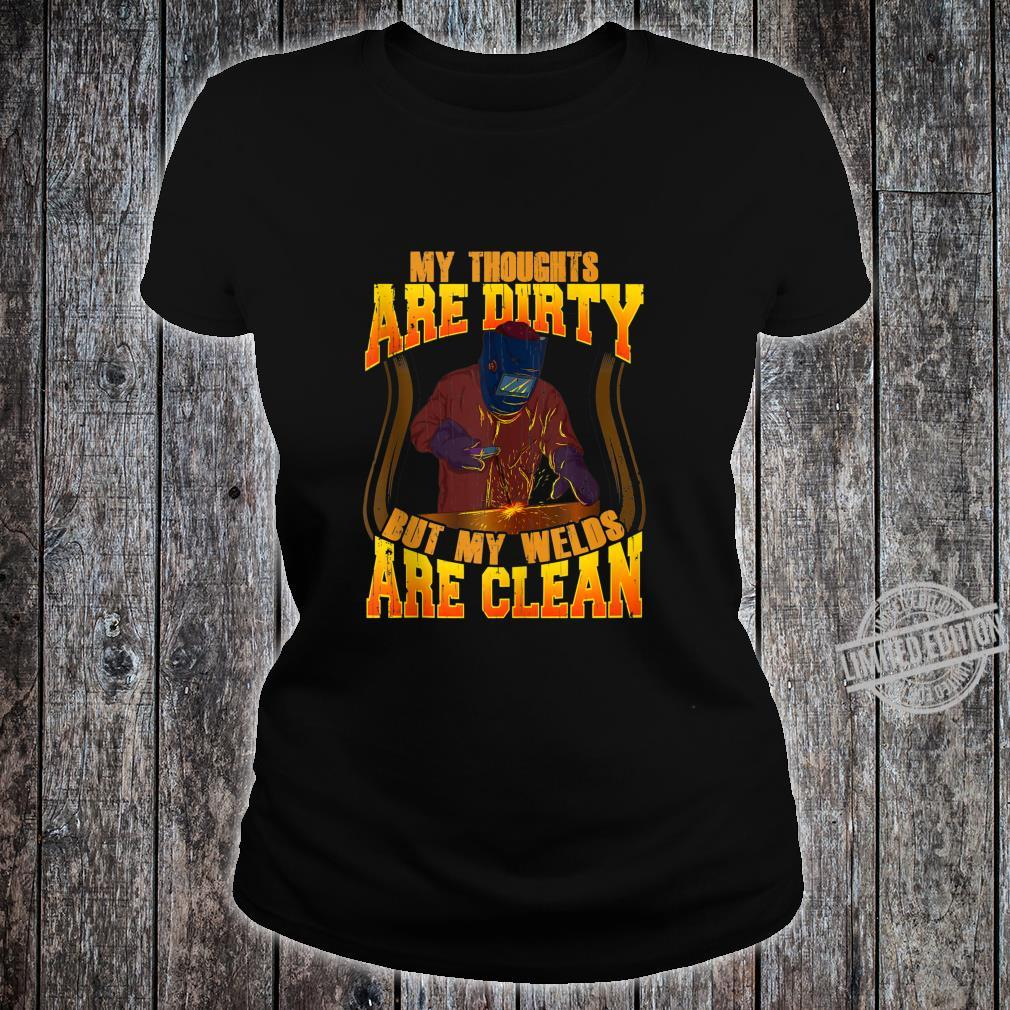 Funny My Thoughts Are Dirty But My Welds Are Clean Welding Shirt ladies tee