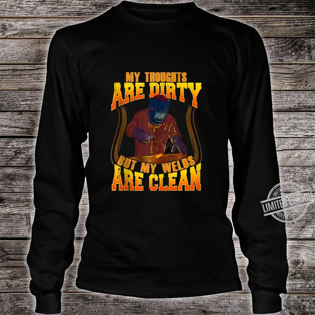 Funny My Thoughts Are Dirty But My Welds Are Clean Welding Shirt long sleeved