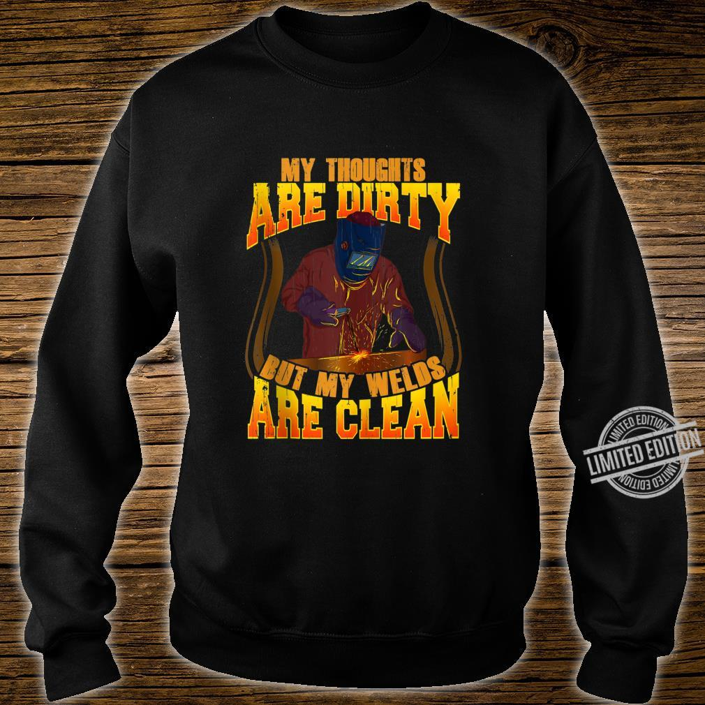 Funny My Thoughts Are Dirty But My Welds Are Clean Welding Shirt sweater