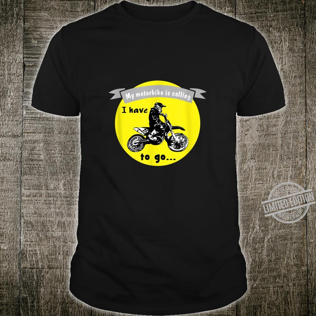 Funny motocross quote My motorbike is calling I have to go Shirt