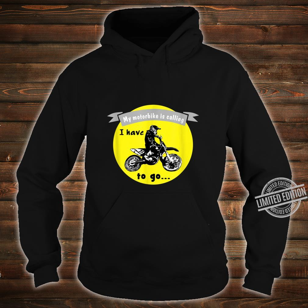 Funny motocross quote My motorbike is calling I have to go Shirt hoodie
