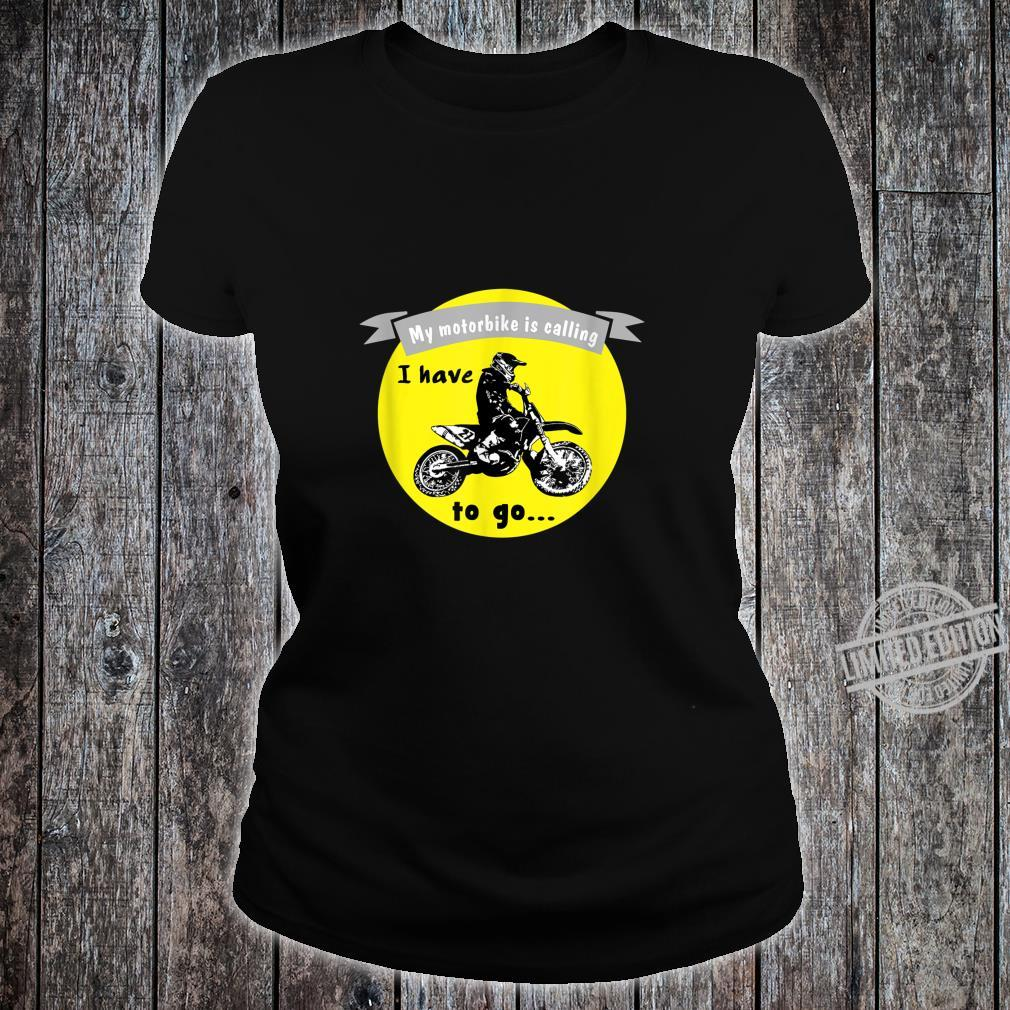 Funny motocross quote My motorbike is calling I have to go Shirt ladies tee