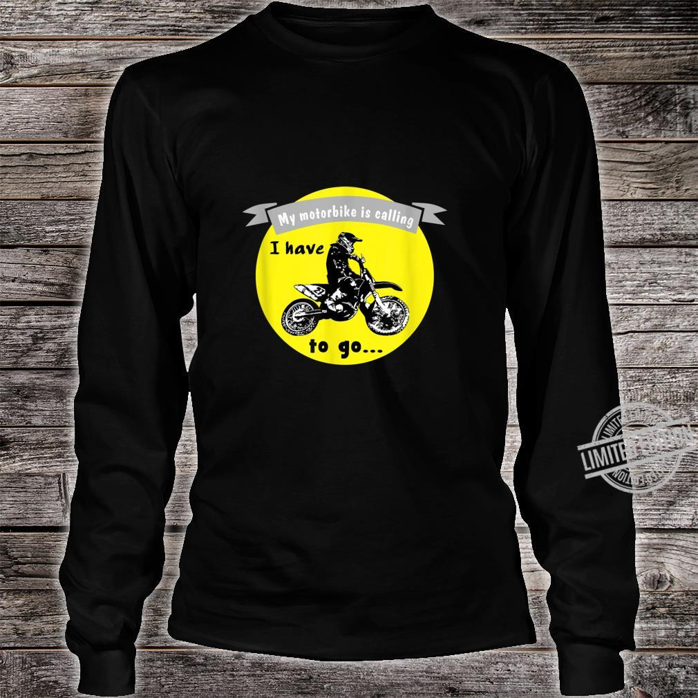 Funny motocross quote My motorbike is calling I have to go Shirt long sleeved