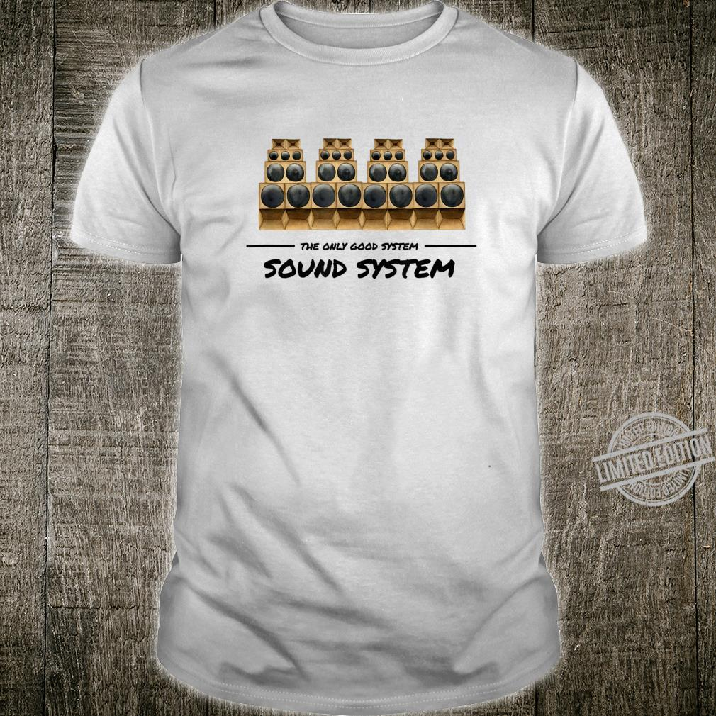 Good System is Soundsystem Anarchie nie ohne Rebell Spruch Shirt