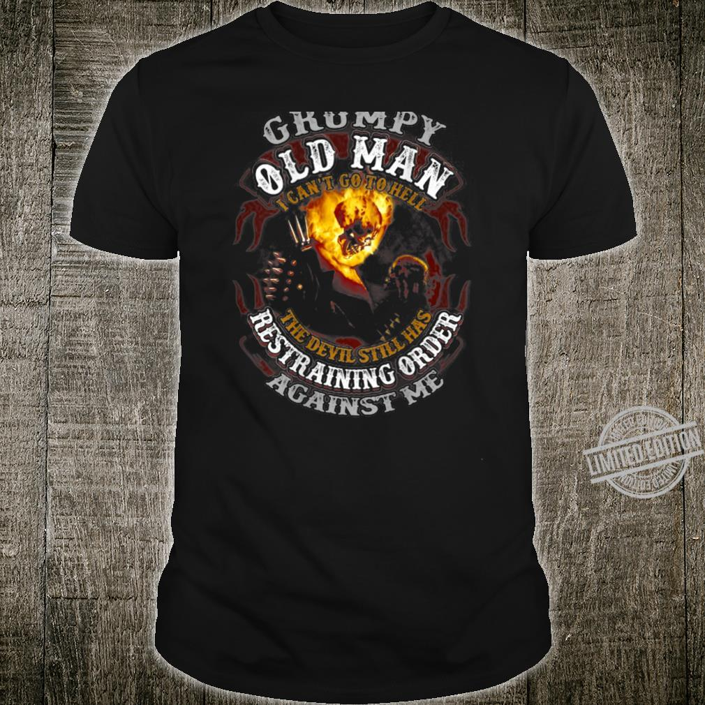 Grumpy Old Man I Can't Go To Hell The Devil Skull Fire Shirt