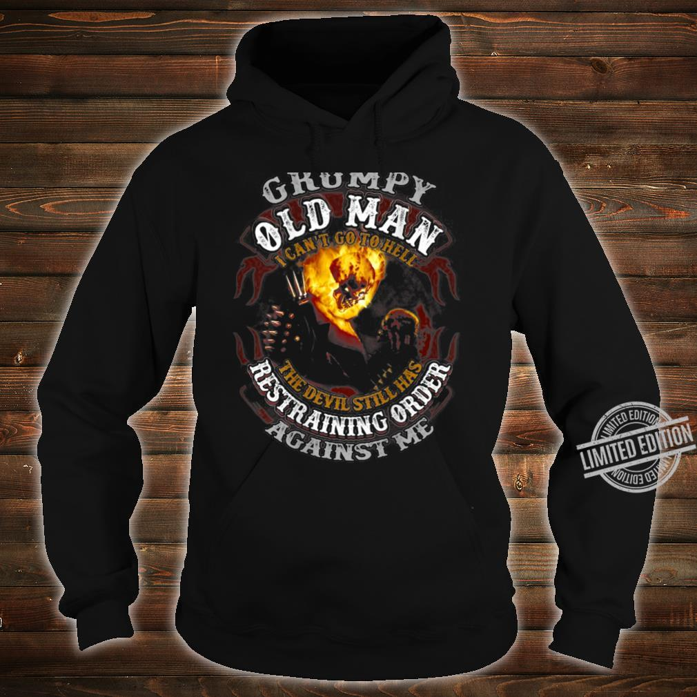 Grumpy Old Man I Can't Go To Hell The Devil Skull Fire Shirt hoodie