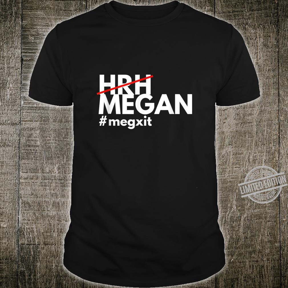 HRH Strikethrough Megan #megxit Shirt