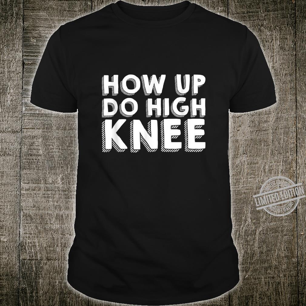 How Up Do High Knee Denglish Spruch Hau Ab Du Heini Shirt