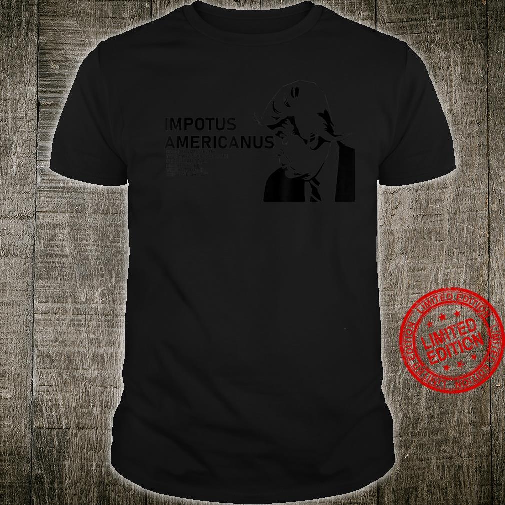IMPOTUS AMERICANUS ANTI TRUMP Shirt