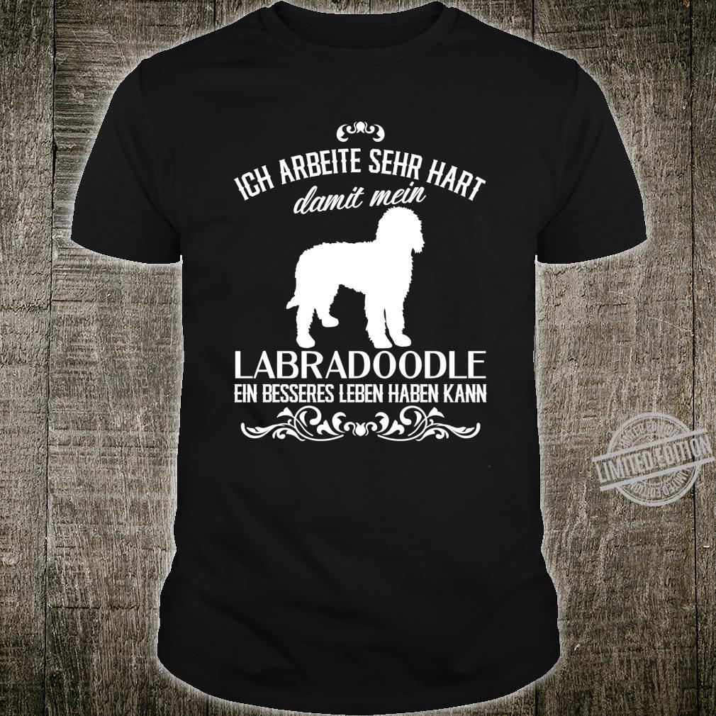 Ich arbeite sehr hart.. Hunde Geschenk, lustiges Labradoodle Shirt