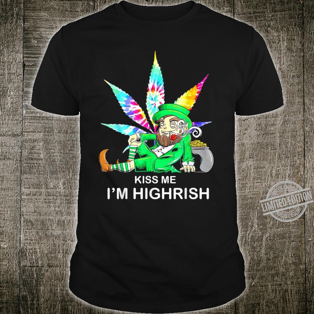 Irish Weedss Hippie Kiss mes Is amss Highrishs Shirt