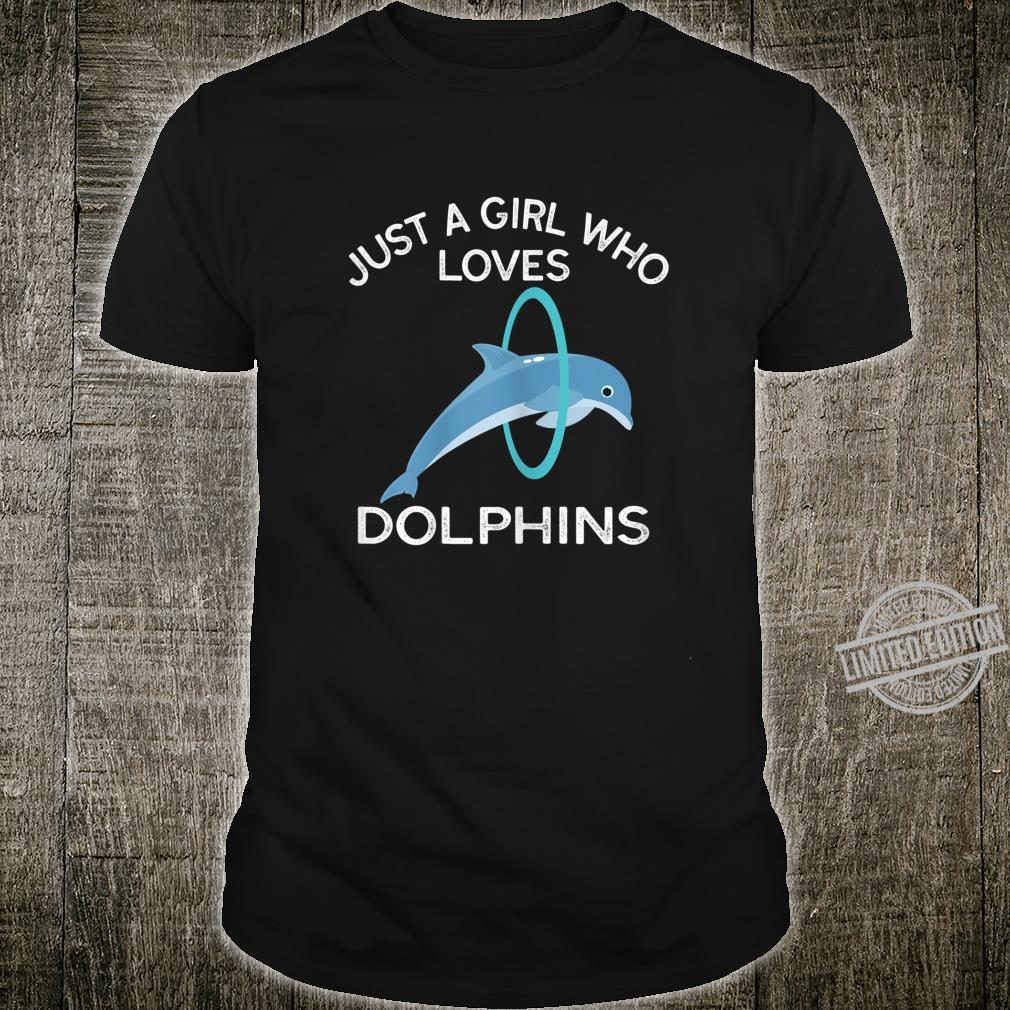 Just A Girl Who Loves Dolphins Cute Shirt