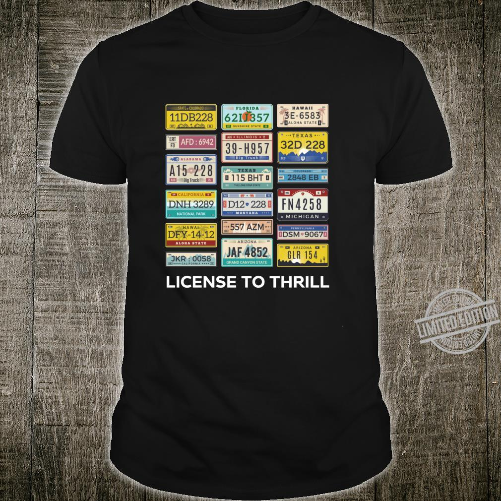License to Thrill American License plate collectors Shirt