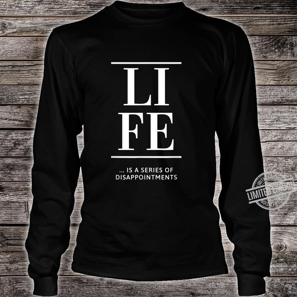Life Is A Series Of Disappointments Shirt long sleeved