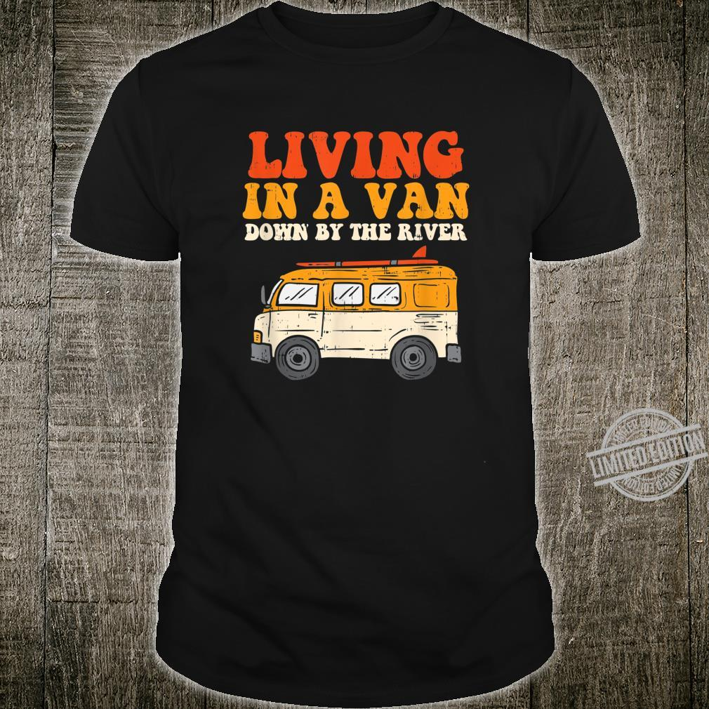 Living In A Van Down By The River l Nomad Road Trip Travel Shirt