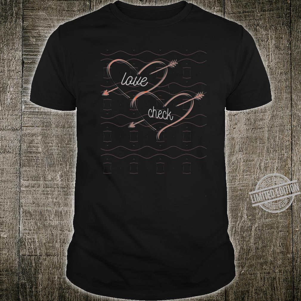 Love Check Trendy Quotes Shirt