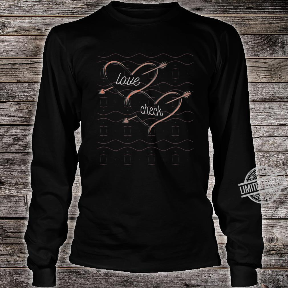 Love Check Trendy Quotes Shirt long sleeved