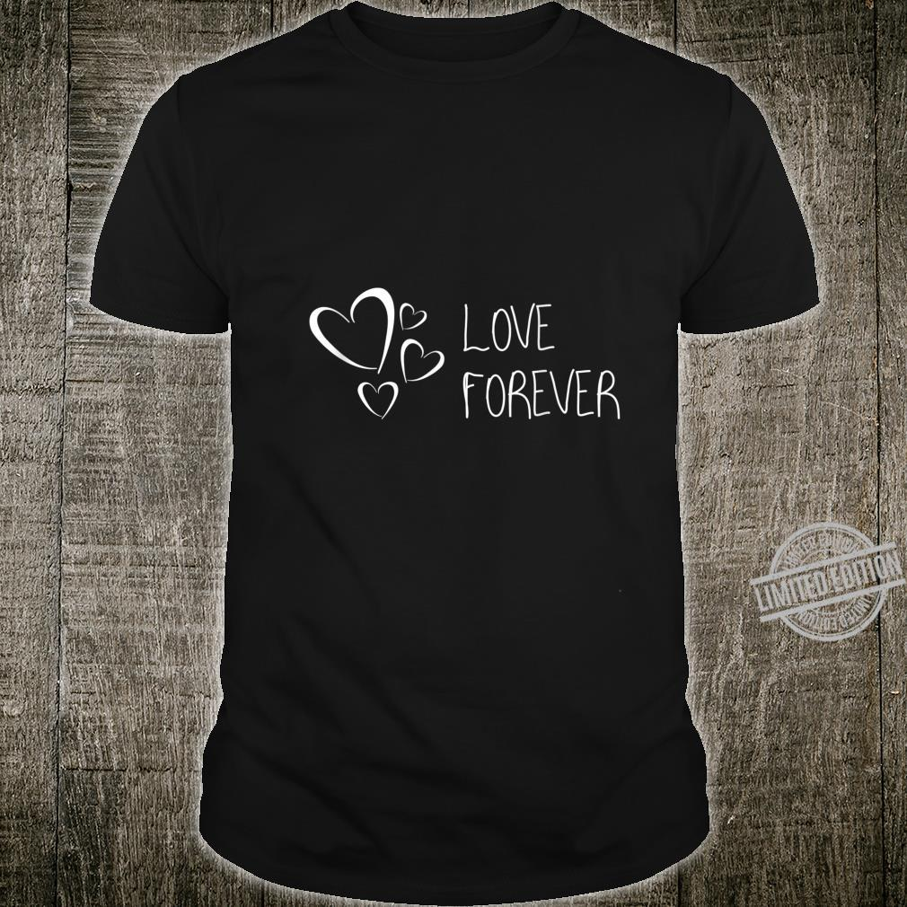 Love Forever Inspirational Message Shirt