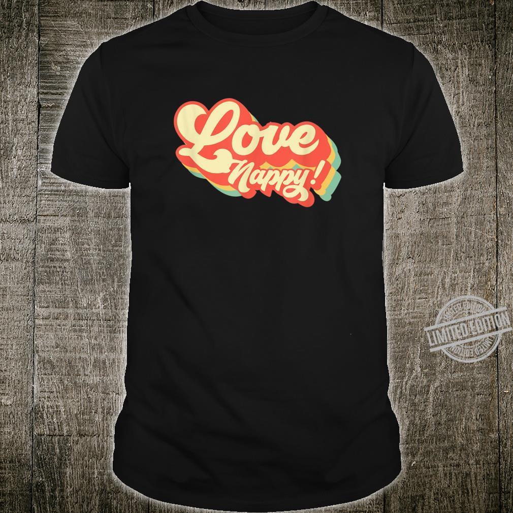 Love Nappy v.2 Shirt