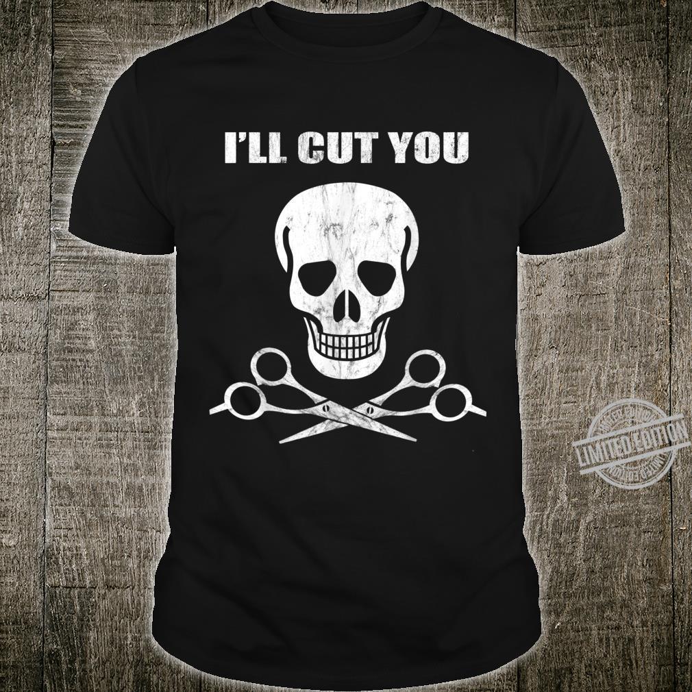 Lustiger Frisör I will cut you mit Totenkopf und Haarschere Shirt