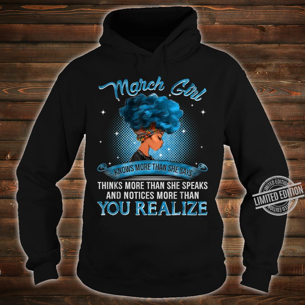 March Girl Knows More Than She Says Black Queen Birthday Shirt hoodie